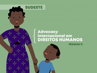Protegido: Advocacy internacional em Direitos Humanos: Módulo 2 Sudeste