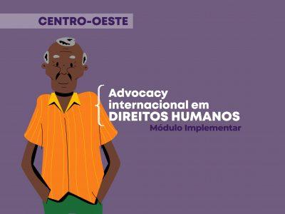 Protegido: Advocacy internacional em Direitos Humanos: Módulo Implementar Centro-Oeste