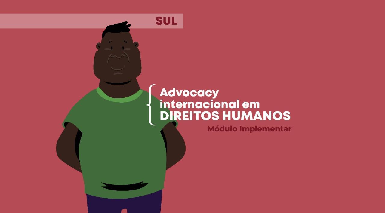 Protegido: Advocacy internacional em Direitos Humanos: Módulo Implementar Sul
